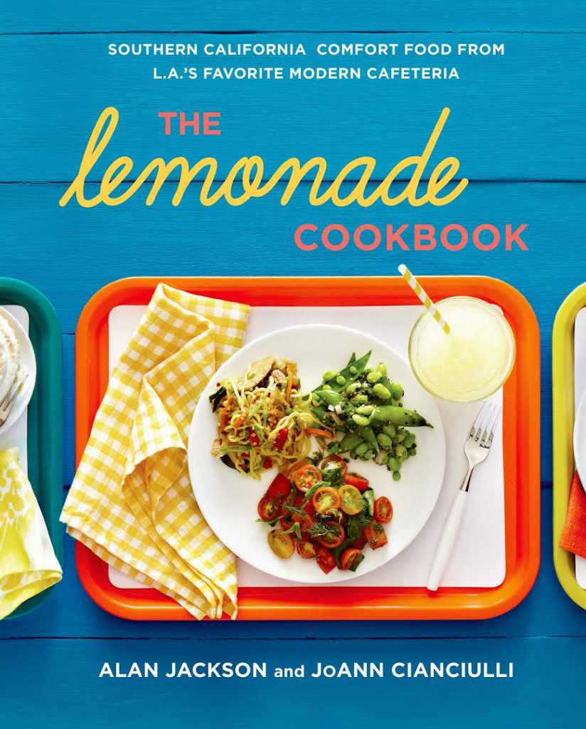 Books by cookbook author food television producer joann cianciulli lemonade cover1 2 the lemonade cookbook showcases the beloved restaurants signature seasonal california comfort food forumfinder Choice Image